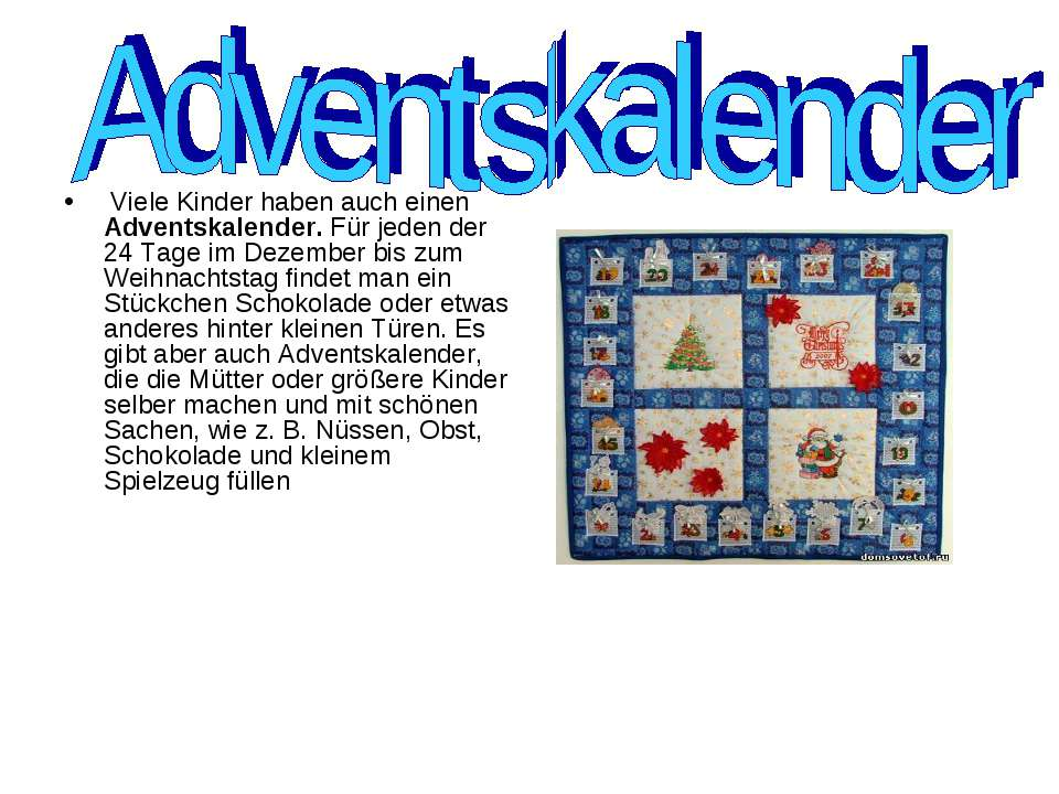 Viele Kinder haben auch einen Adventskalender. Für jeden der 24 Tage im Dezem...