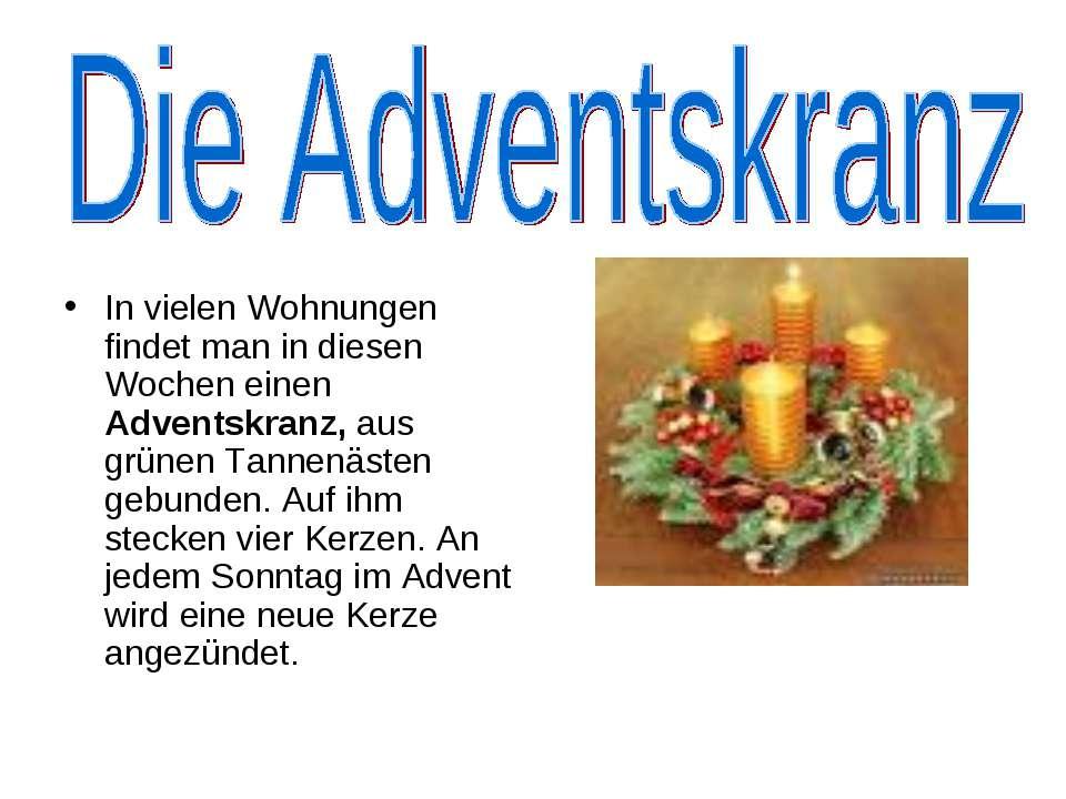 In vielen Wohnungen findet man in diesen Wochen einen Adventskranz, aus grüne...