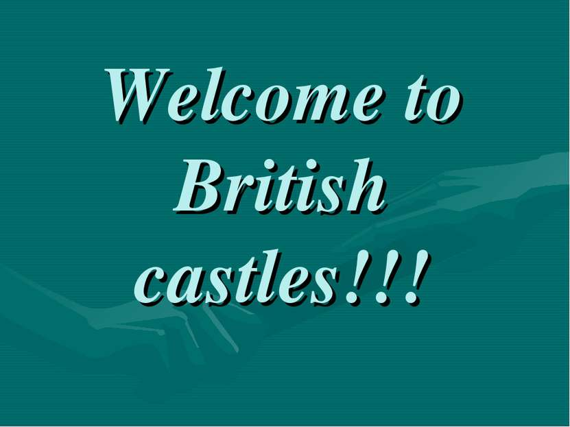 Welcome to British castles!!!