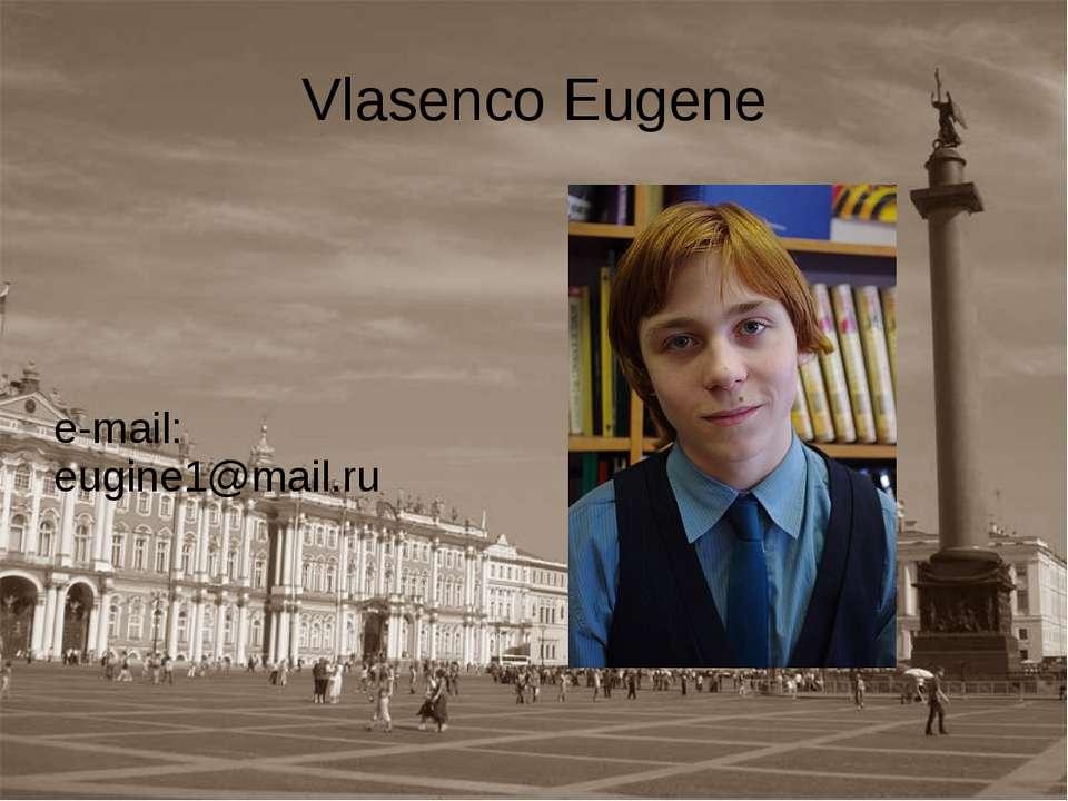 Vlasenco Eugene e-mail: eugine1@mail.ru