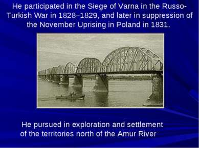 He participated in the Siege of Varna in the Russo-Turkish War in 1828–1829, ...