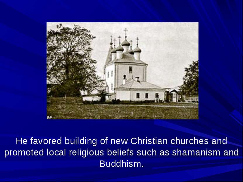 He favored building of new Christian churches and promoted local religious be...