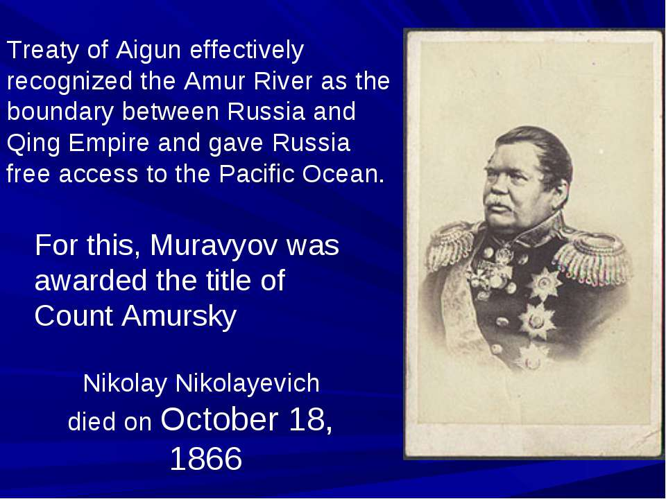 Treaty of Aigun effectively recognized the Amur River as the boundary between...
