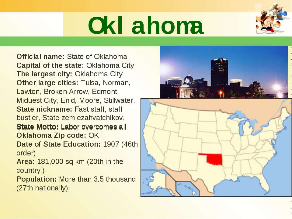 Oklahoma Official name:State of Oklahoma Capital of the state:Oklahoma Cit...