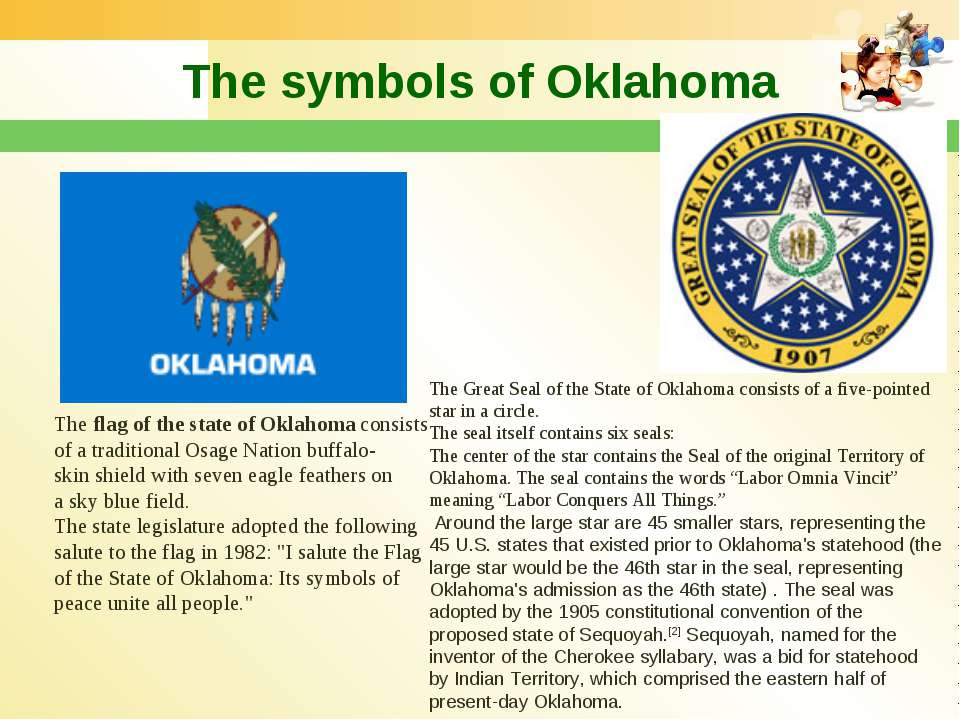 The symbols of Oklahoma The flag of the state of Oklahoma consists of a tradi...