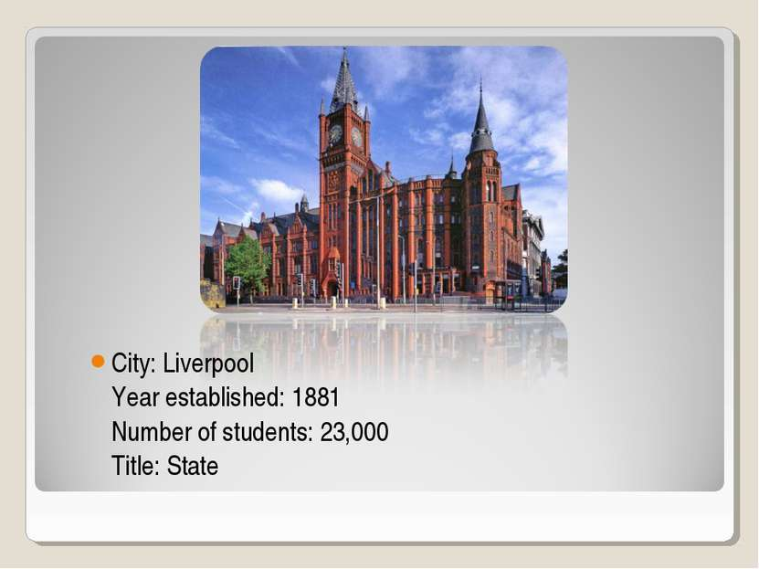 City: Liverpool Year established: 1881 Number of students: 23,000 Title: State