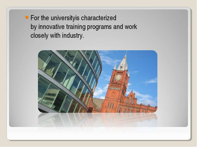 For the universityis characterized by innovative training programs and work c...