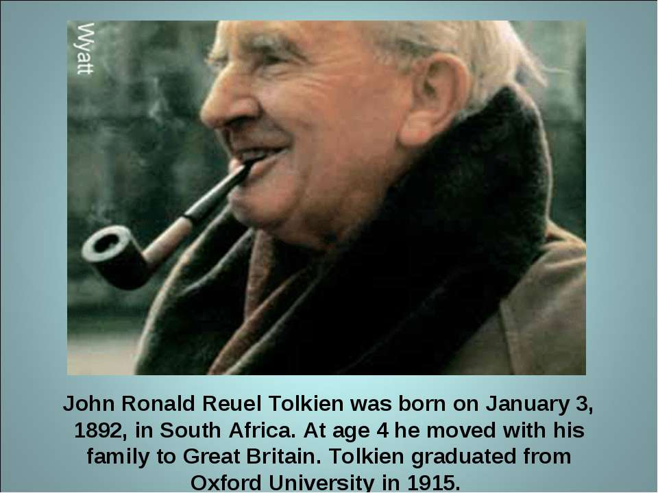 John Ronald Reuel Tolkien was born on January 3, 1892, in South Africa. At ag...