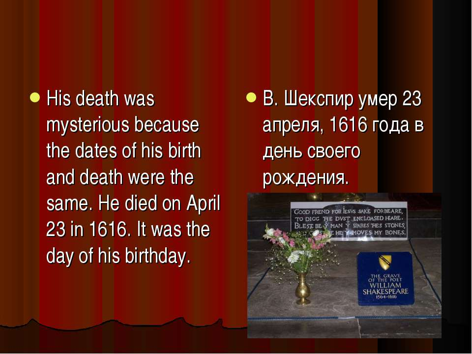 His death was mysterious because the dates of his birth and death were the sa...