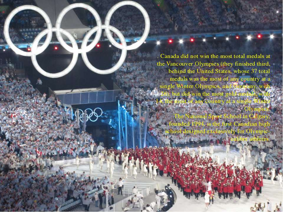 . Canada did not win the most total medals at the Vancouver Olympics (they fi...