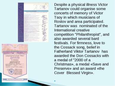 Despite a physical illness Victor Tartanov could organise some concerts of me...
