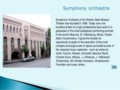 Symphony Orchestra of the Rostov State Musical Theater was founded in 1999. T...