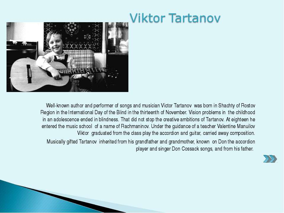 Well-known author and performer of songs and musician Victor Tartanov was bor...