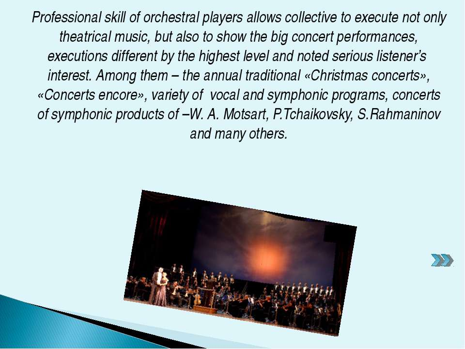 Professional skill of orchestral players allows collective to execute not onl...