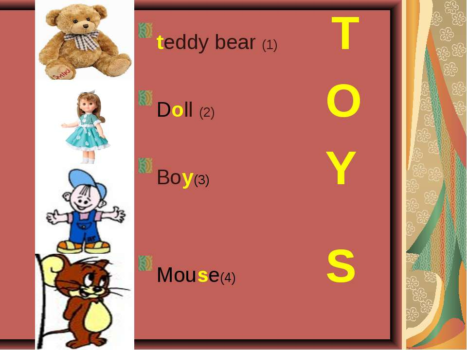 teddy bear (1) T Doll (2) O Boy(3) Y Mouse(4) S