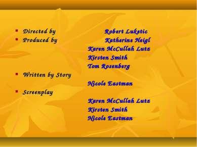 Directed by Robert Luketic Produced by Katherine Heigl Karen McCullah Lutz Ki...