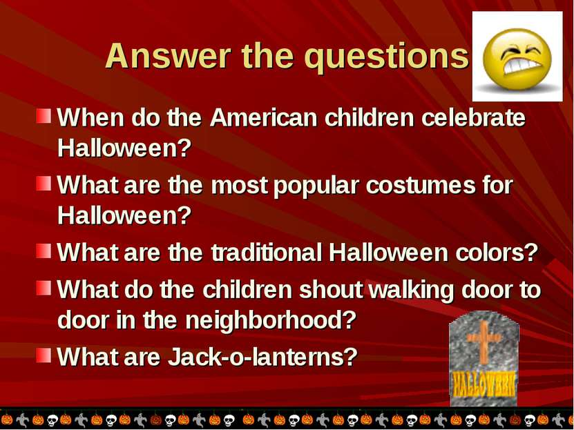 Answer the questions When do the American children celebrate Halloween? What ...