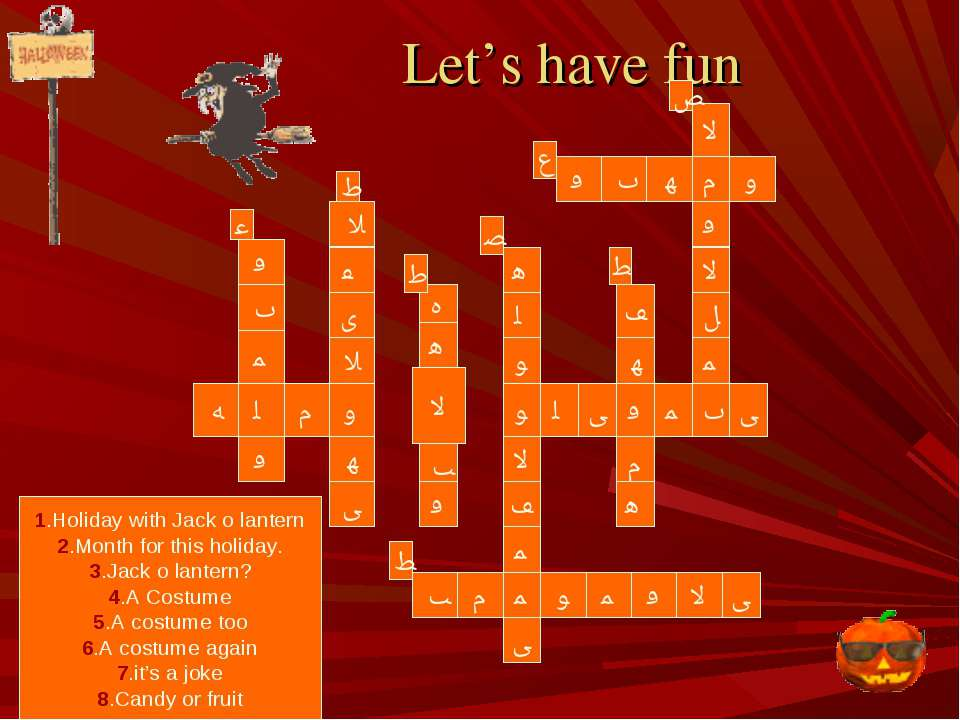 Let's have fun J A C K O S G I C A L R N P H T E H T N W M U P I N T L A H O ...