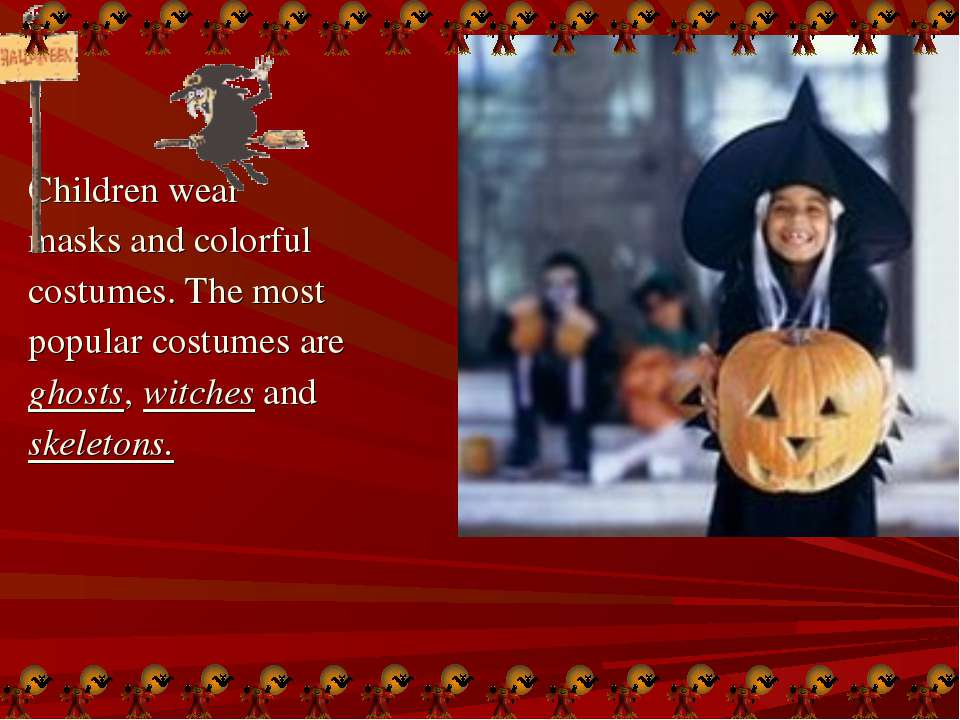 Children wear masks and colorful costumes. The most popular costumes are ghos...