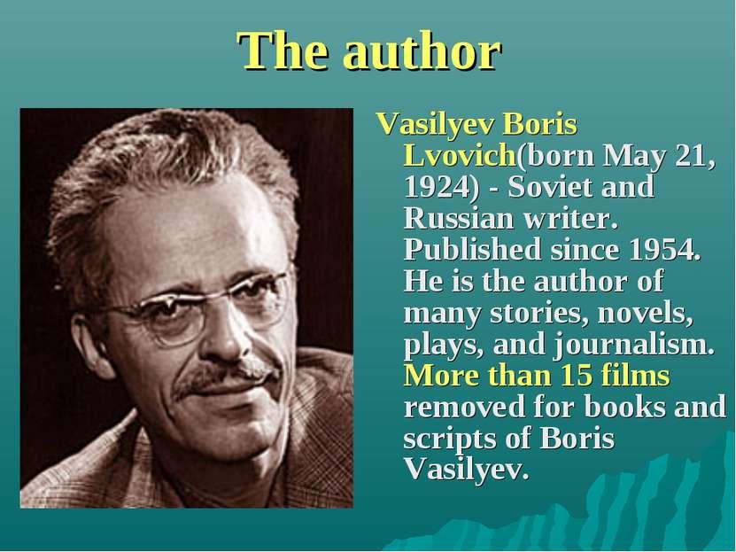 The author Vasilyev Boris Lvovich(born May 21, 1924) - Soviet and Russian wri...