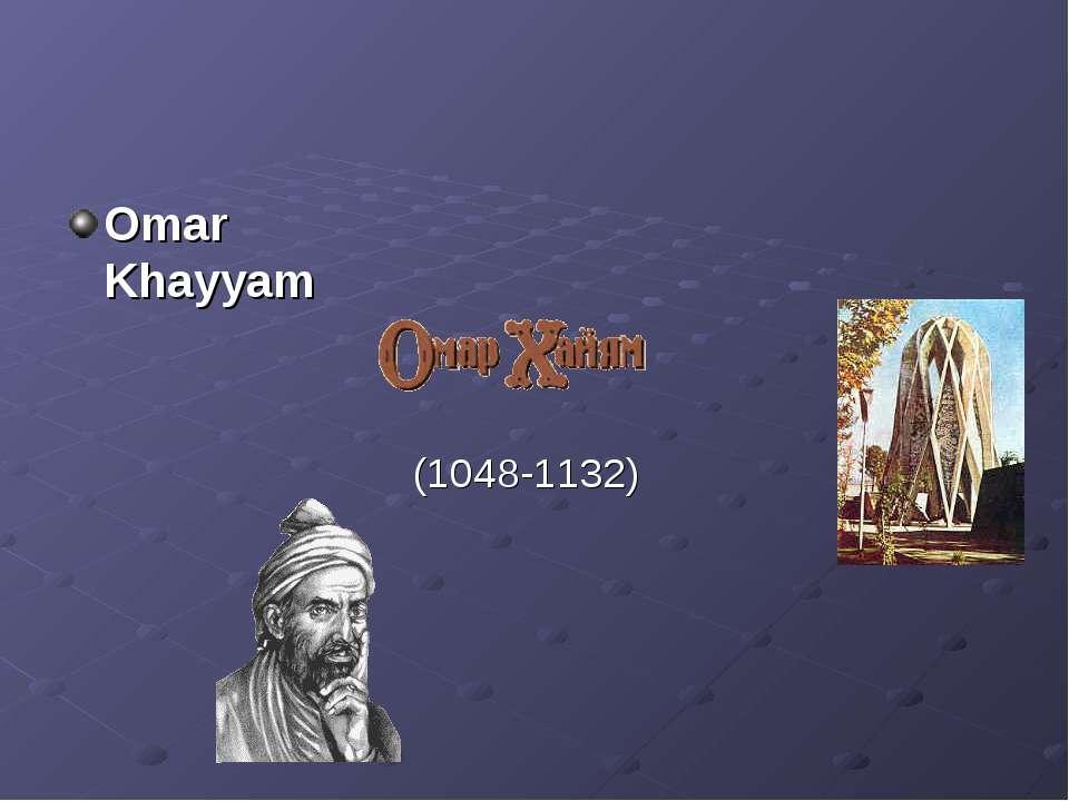 Omar Khayyam (1048-1132)