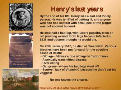 By the end of his life, Henry was a sad and lonely person. He was terrified o...