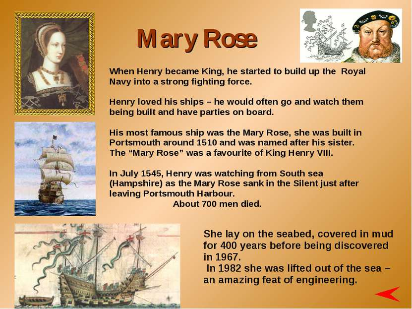 When Henry became King, he started to build up the Royal Navy into a strong f...