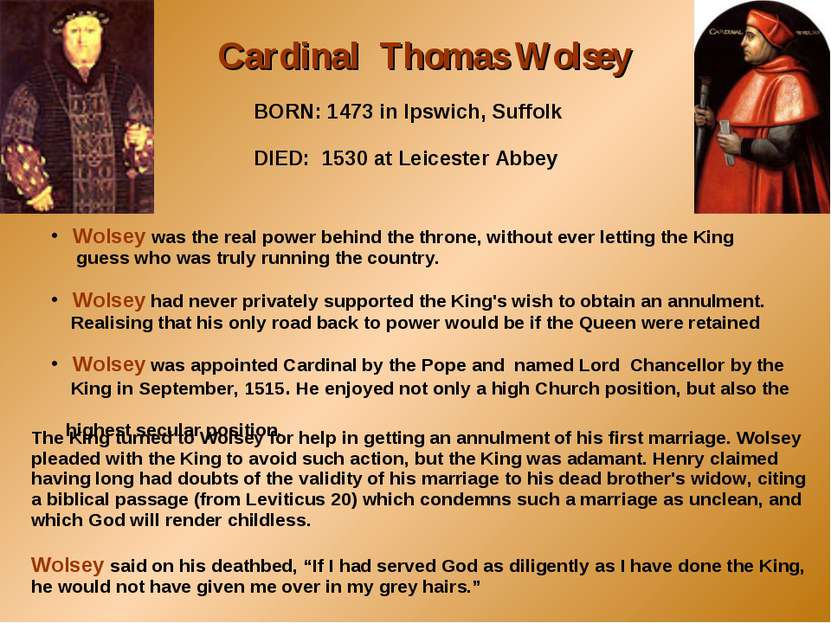 The King turned to Wolsey for help in getting an annulment of his first marri...