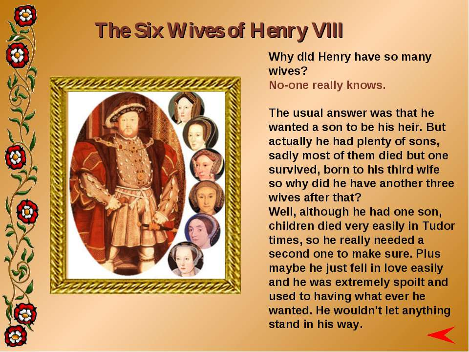 The Six Wives of Henry VIII Why did Henry have so many wives? No-one really k...
