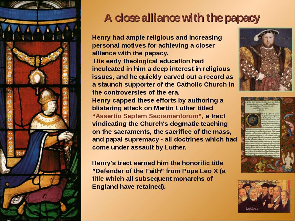 Henry had ample religious and increasing personal motives for achieving a clo...