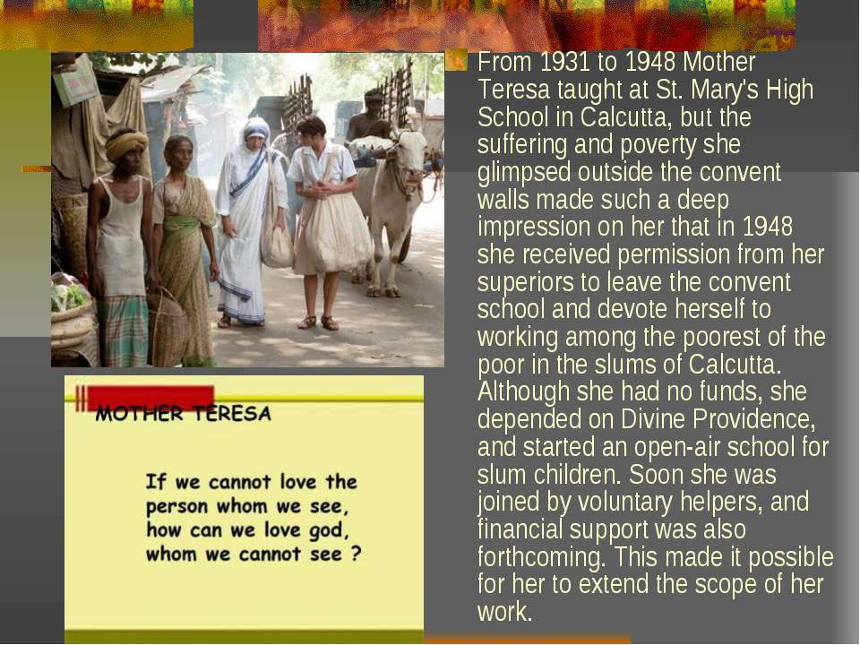 From 1931 to 1948 Mother Teresa taught at St. Mary's High School in Calcutta,...