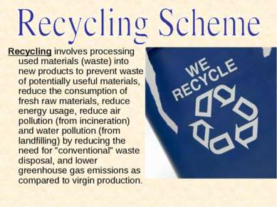 Recycling involves processing used materials (waste) into new products to pre...
