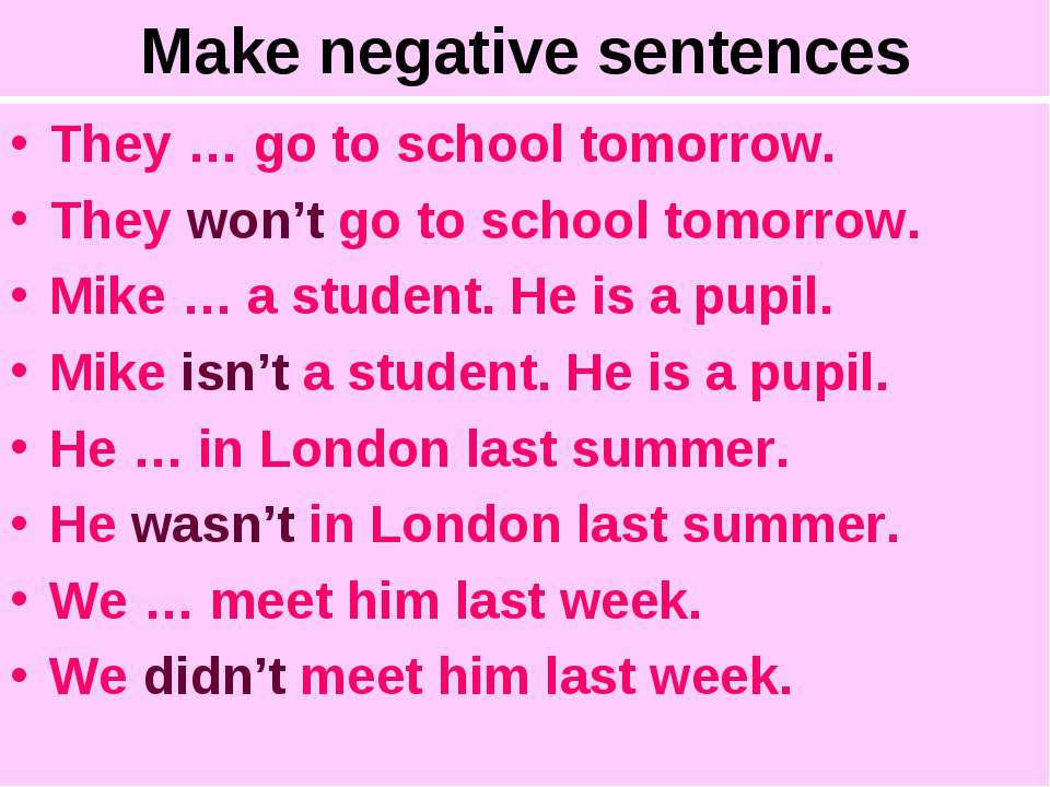 Make negative sentences They … go to school tomorrow. They won't go to school...