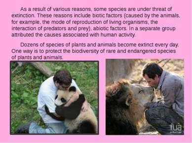 As a result of various reasons, some species are under threat of extinction. ...