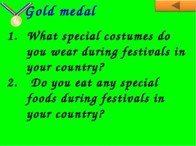 What special costumes do you wear during festivals in your country? Do you ea...
