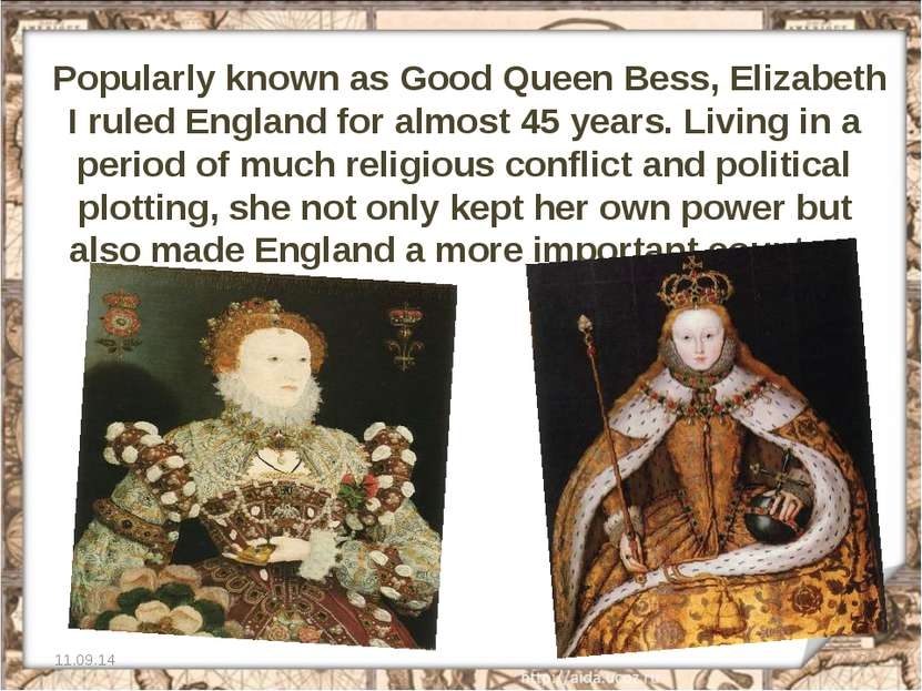 Popularly known as Good Queen Bess, Elizabeth I ruled England for almost 45 y...