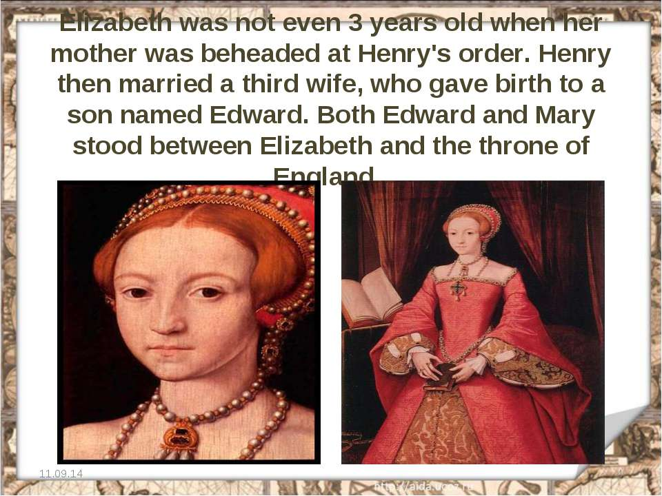 Elizabeth was not even 3 years old when her mother was beheaded at Henry's or...