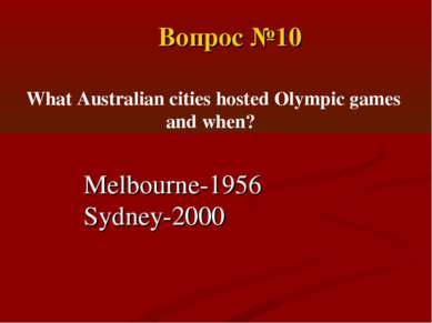 Melbourne-1956 Sydney-2000 What Australian cities hosted Olympic games and wh...