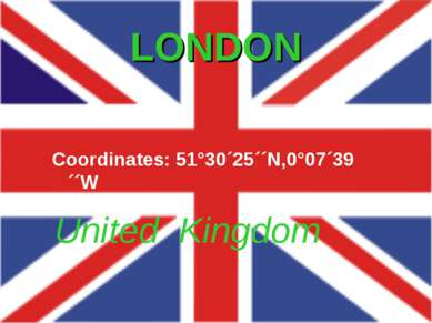 LONDON United Kingdom Coordinates: 51°30´25´´N,0°07´39´´W Producer by Jarosla...
