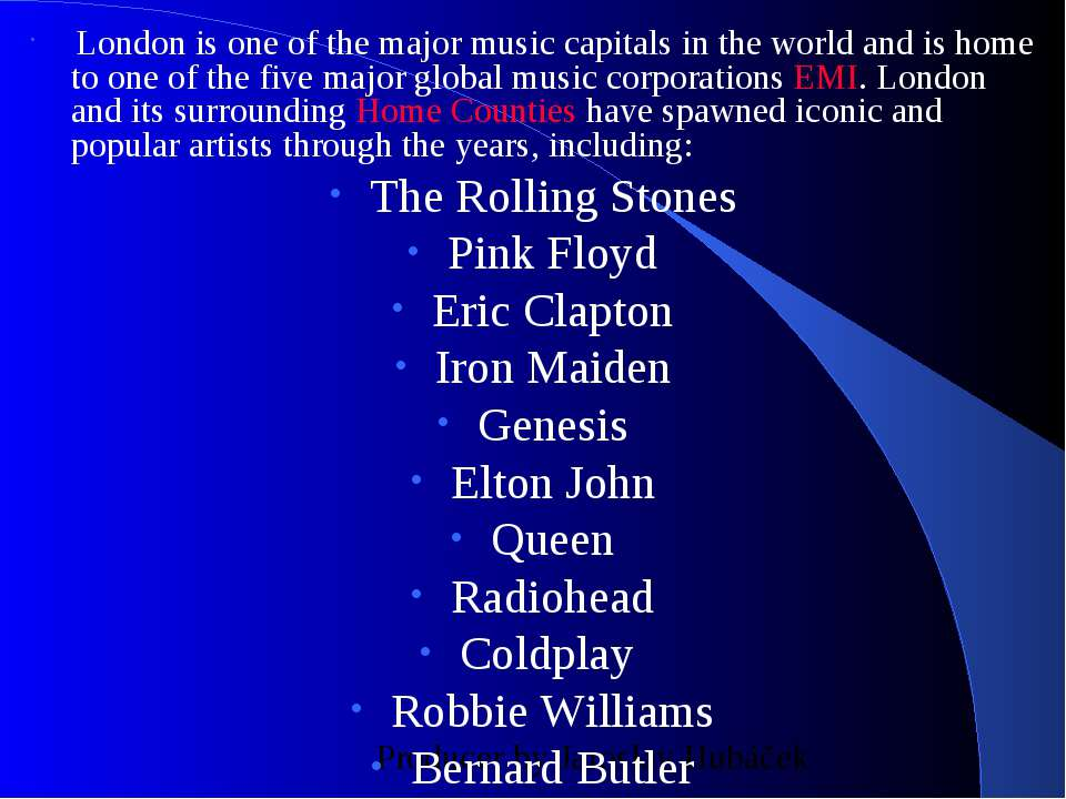 London is one of the major music capitals in the world and is home to one of ...