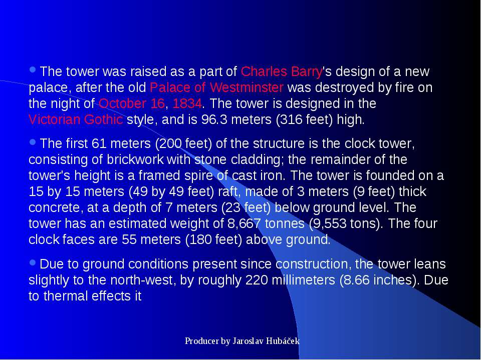 The tower was raised as a part of Charles Barry's design of a new palace, aft...