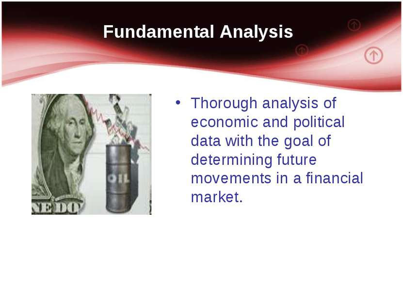 Fundamental Analysis Thorough analysis of economic and political data with th...