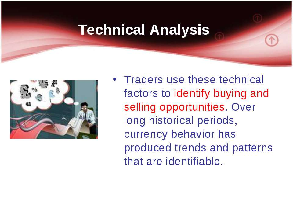 Technical Analysis Traders use these technical factors to identify buying and...
