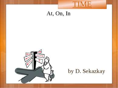At, On, In by D. Sekazkay TIME