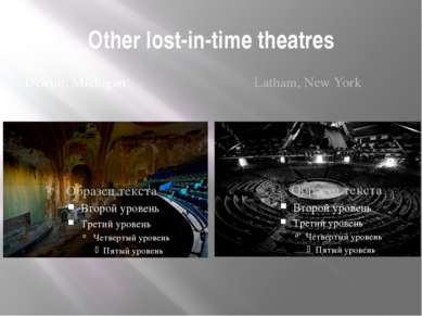 Other lost-in-time theatres Detroit, Michigan Latham, New York