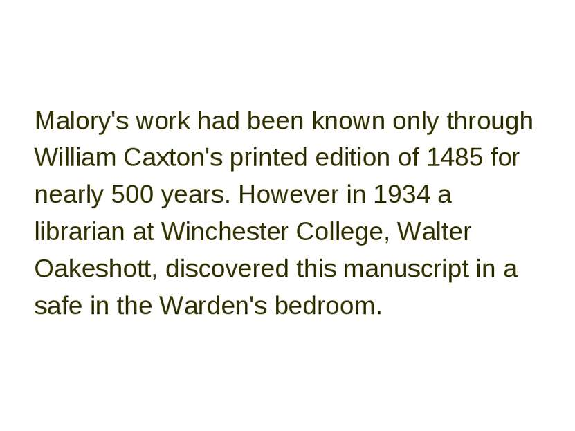 Malory's work had been known only through William Caxton's printed edition of...