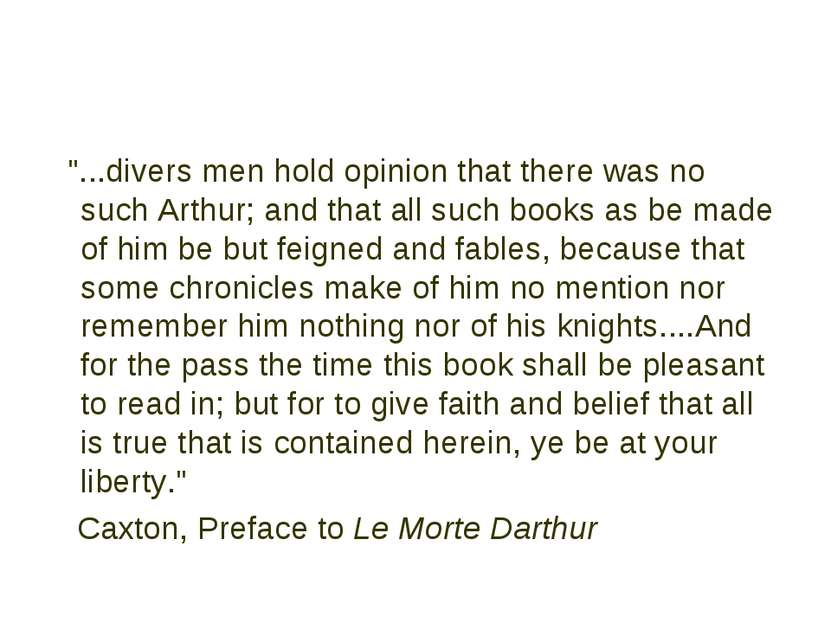 """...divers men hold opinion that there was no such Arthur; and that all such ..."