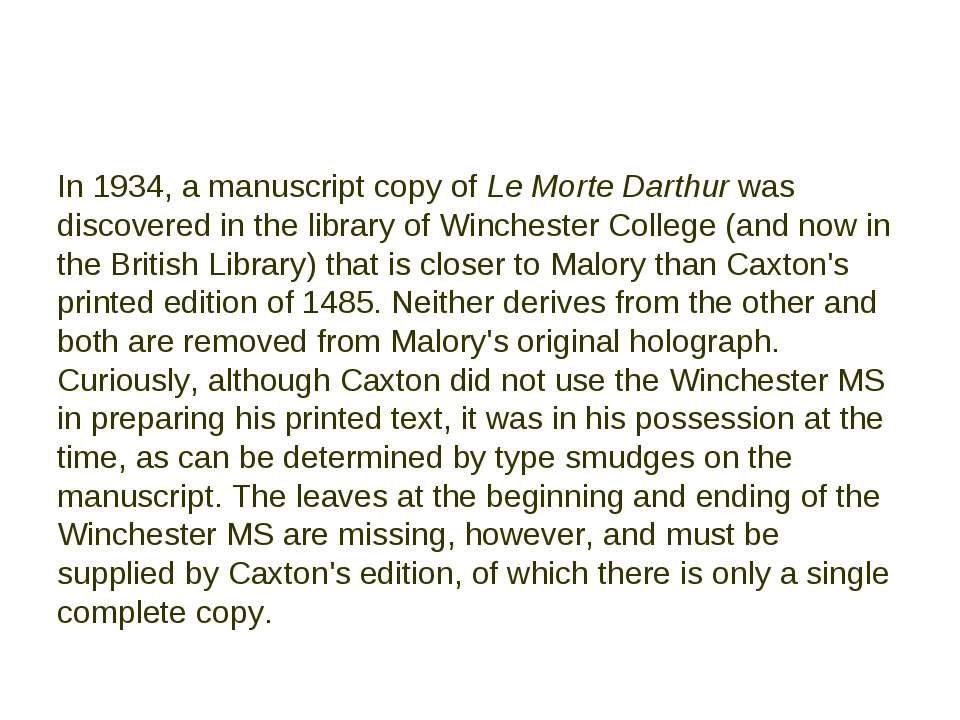 In 1934, a manuscript copy of Le Morte Darthur was discovered in the library ...