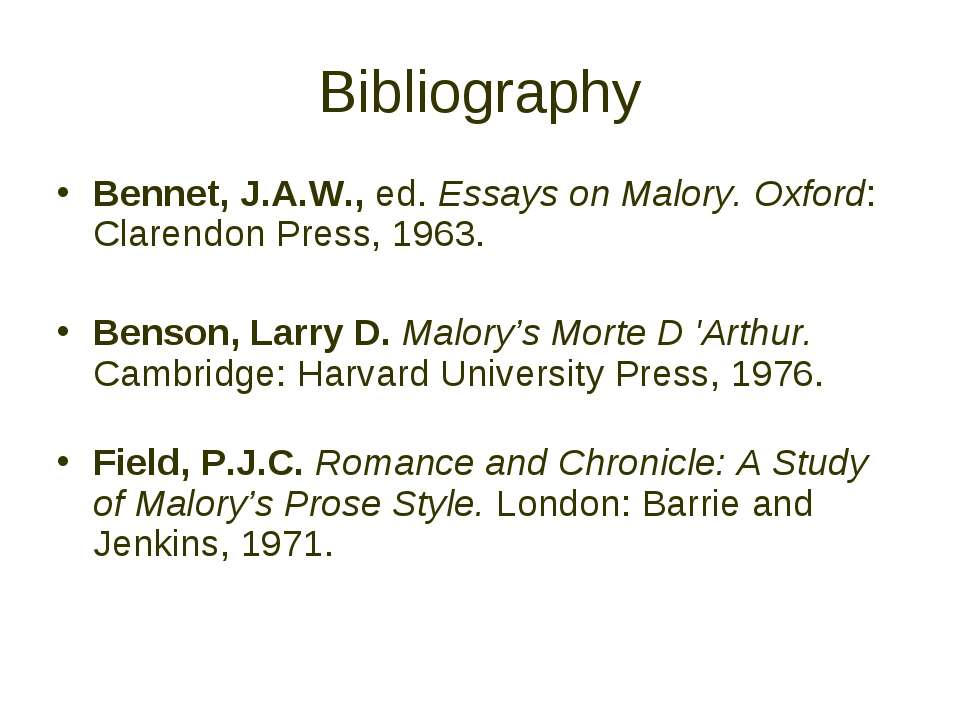 Bibliography Bennet, J.A.W., ed. Essays on Malory. Oxford: Clarendon Press, 1...