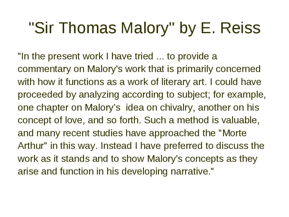 """Sir Thomas Malory"" by E. Reiss ""In the present work I have tried ... to prov..."
